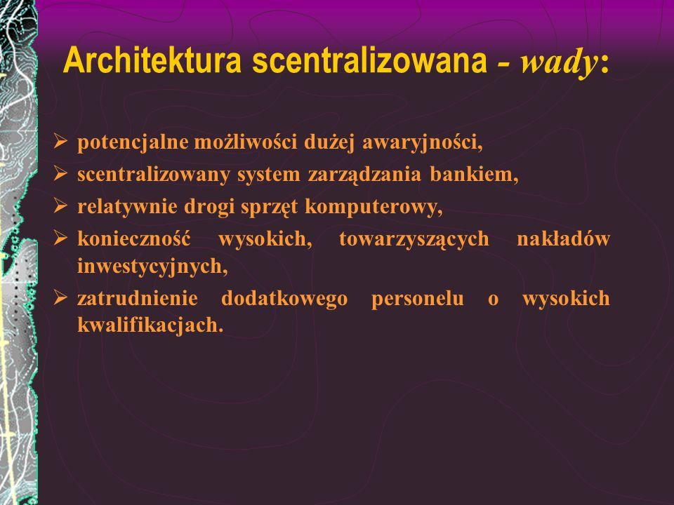 Architektura scentralizowana - wady:
