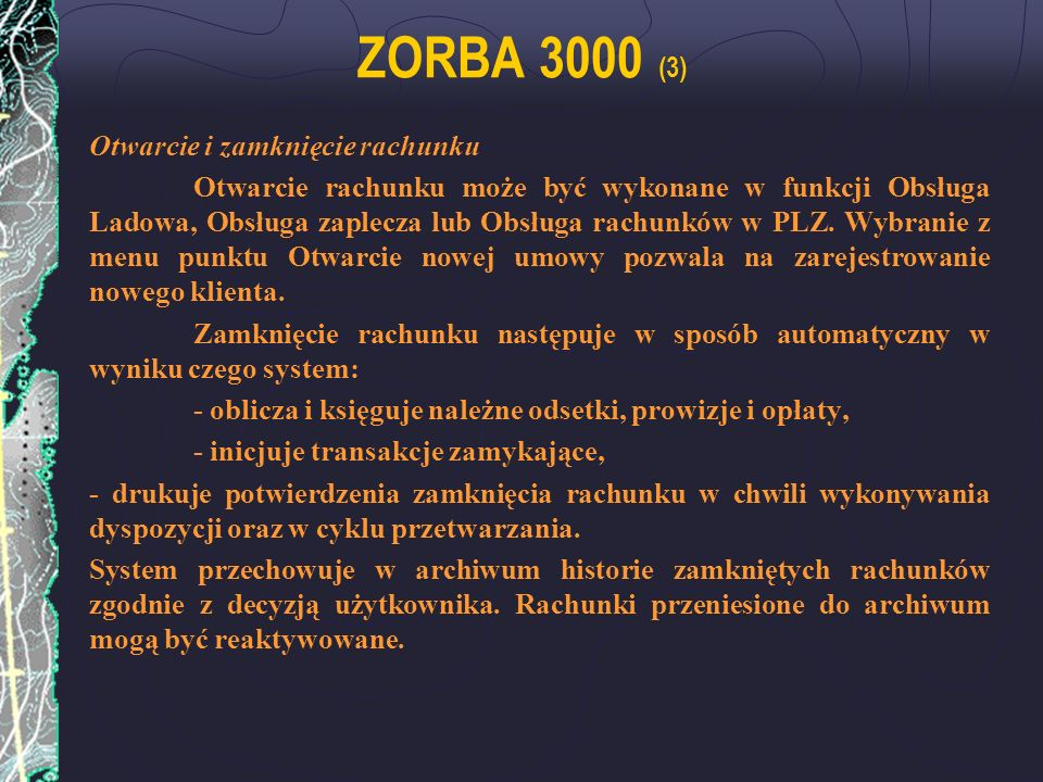 ZORBA 3000 (3) Otwarcie i zamknięcie rachunku
