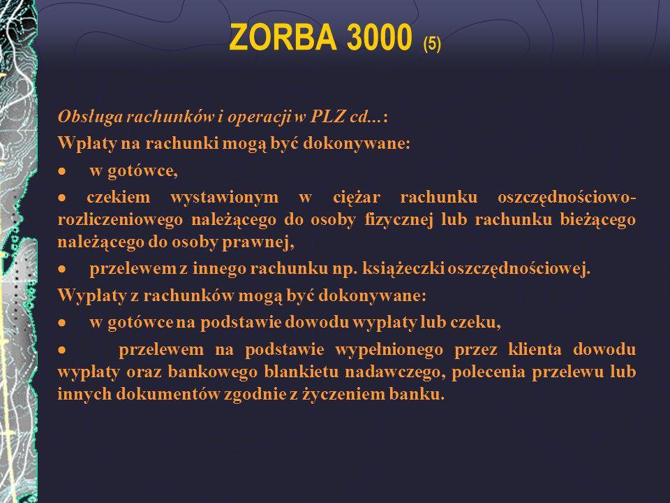 ZORBA 3000 (5) Obsługa rachunków i operacji w PLZ cd...: