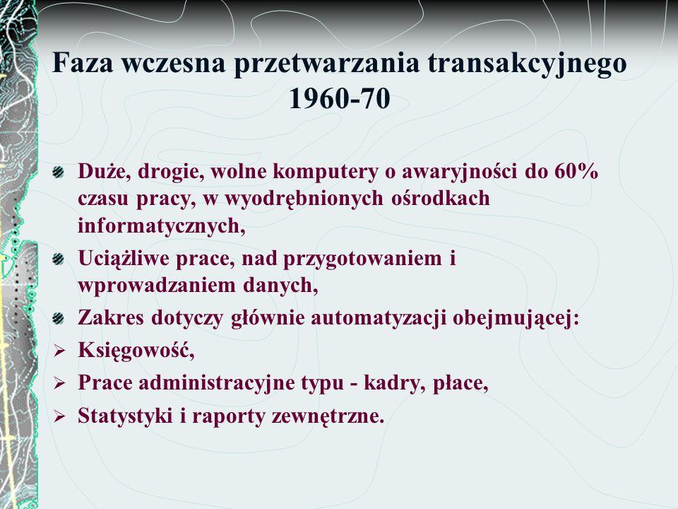 Faza wczesna przetwarzania transakcyjnego 1960-70