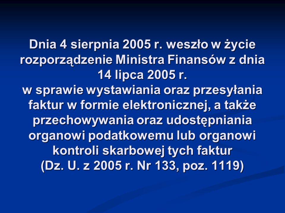 Dnia 4 sierpnia 2005 r. weszło w życie rozporządzenie Ministra Finansów z dnia 14 lipca 2005 r.