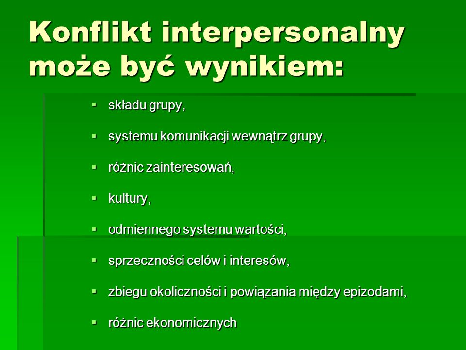 Konflikt interpersonalny może być wynikiem: