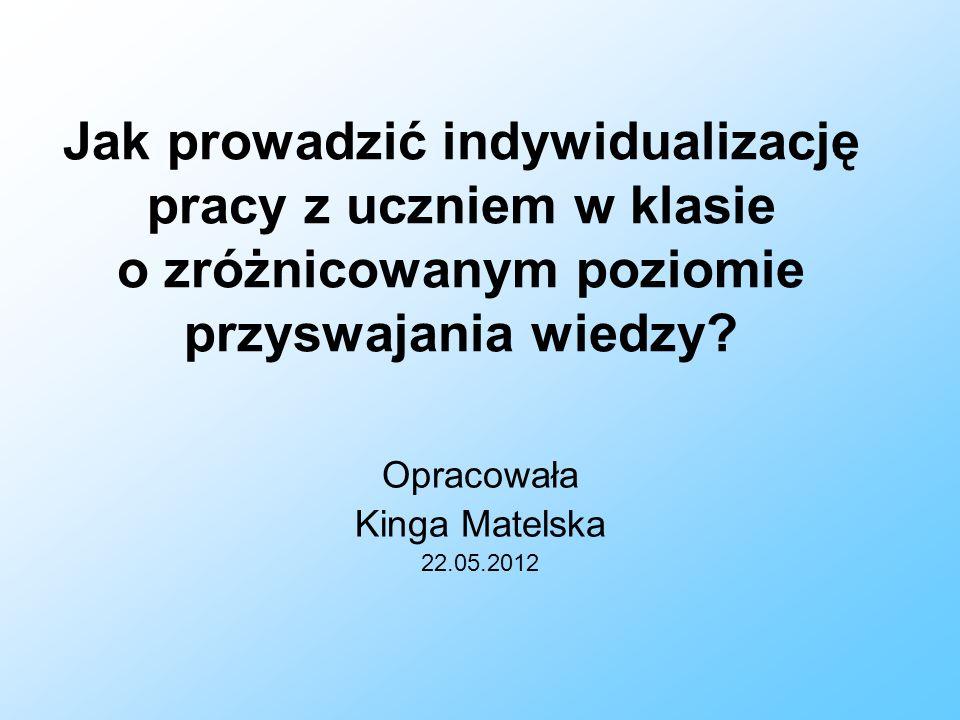 Opracowała Kinga Matelska 22.05.2012