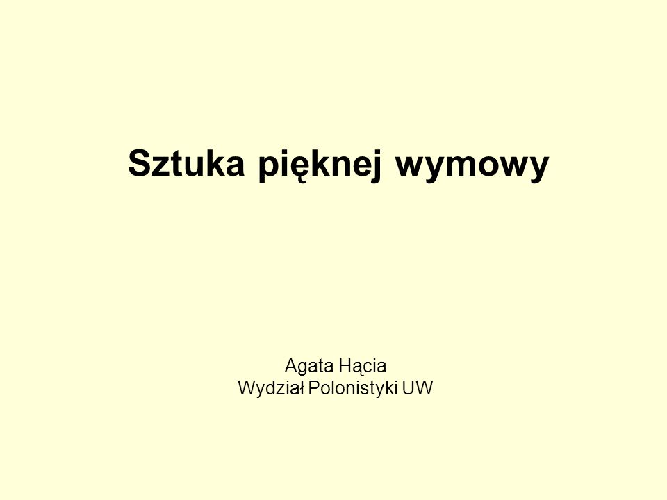 Agata Hącia Wydział Polonistyki UW