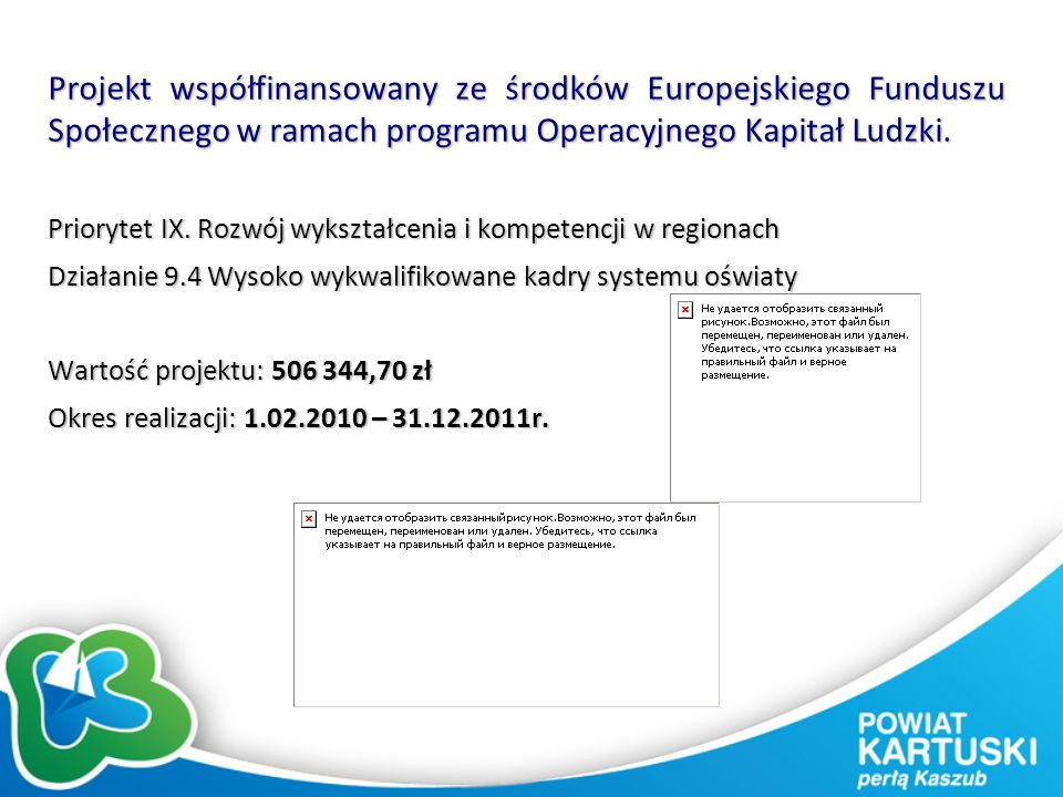 Projekt współfinansowany ze środków Europejskiego Funduszu Społecznego w ramach programu Operacyjnego Kapitał Ludzki.