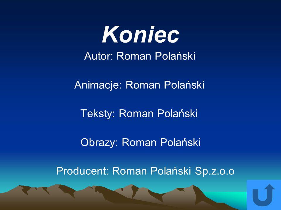 Koniec Animacje: Roman Polański Teksty: Roman Polański