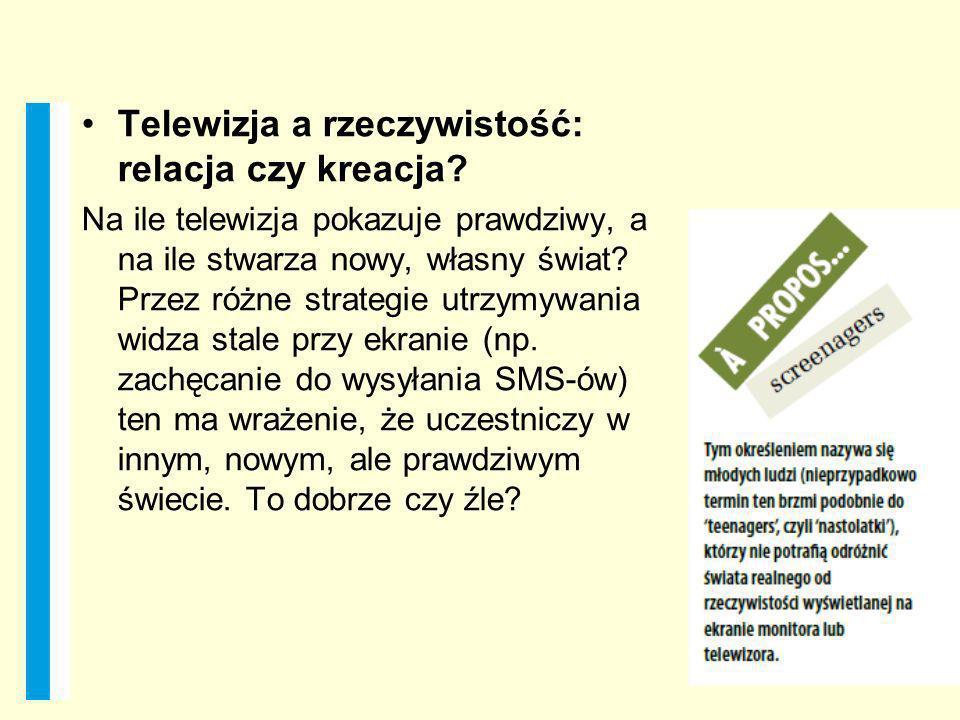 Telewizja a rzeczywistość: relacja czy kreacja