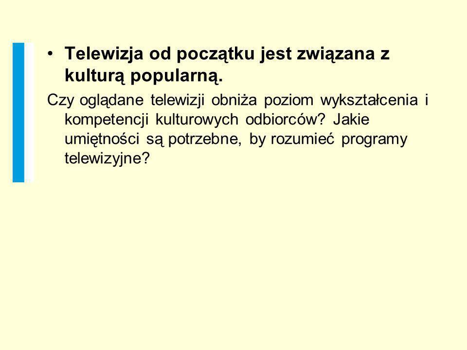 Telewizja od początku jest związana z kulturą popularną.
