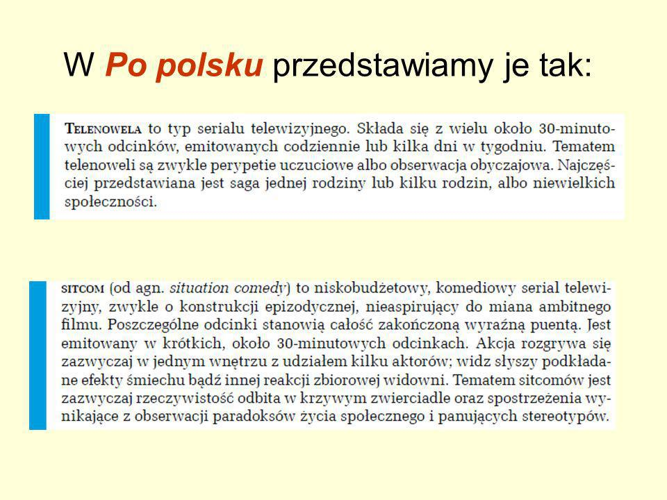W Po polsku przedstawiamy je tak: