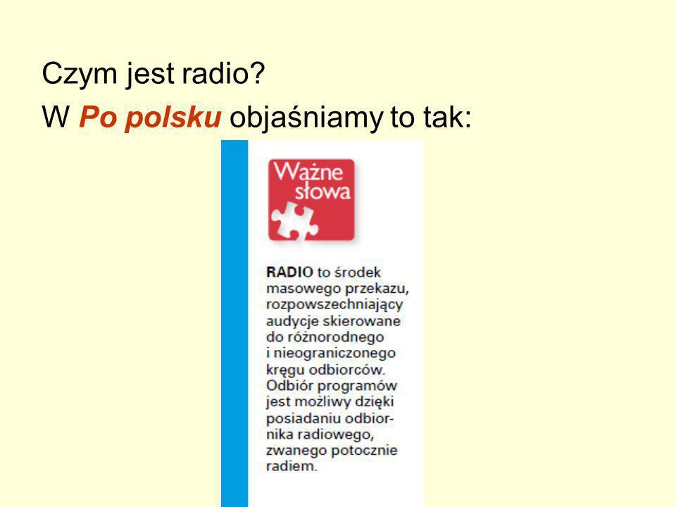 Czym jest radio W Po polsku objaśniamy to tak: