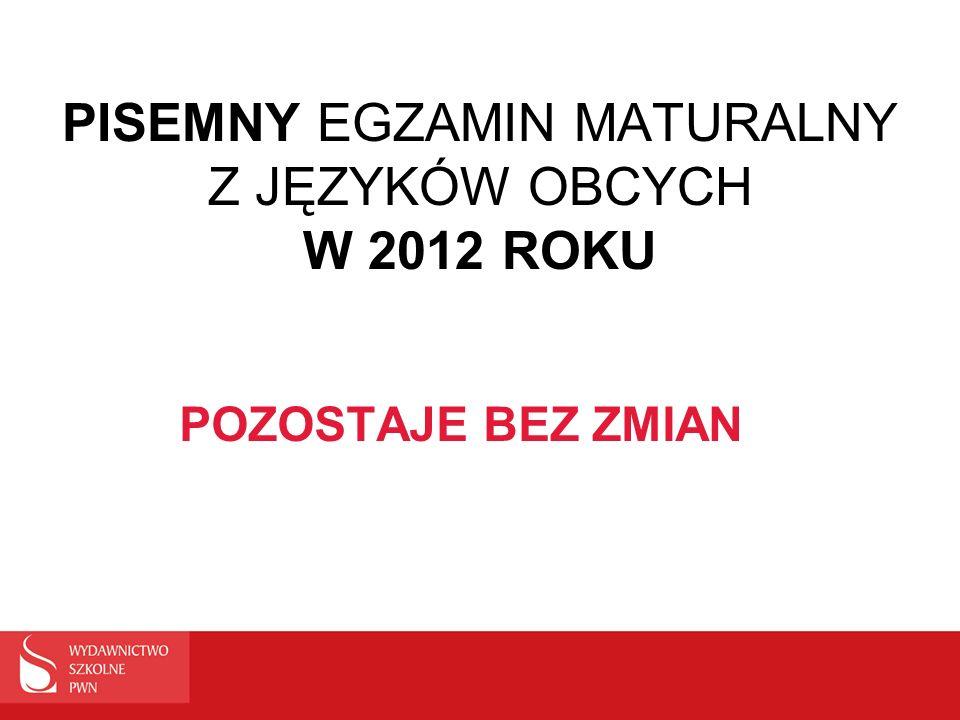 PISEMNY EGZAMIN MATURALNY Z JĘZYKÓW OBCYCH W 2012 ROKU
