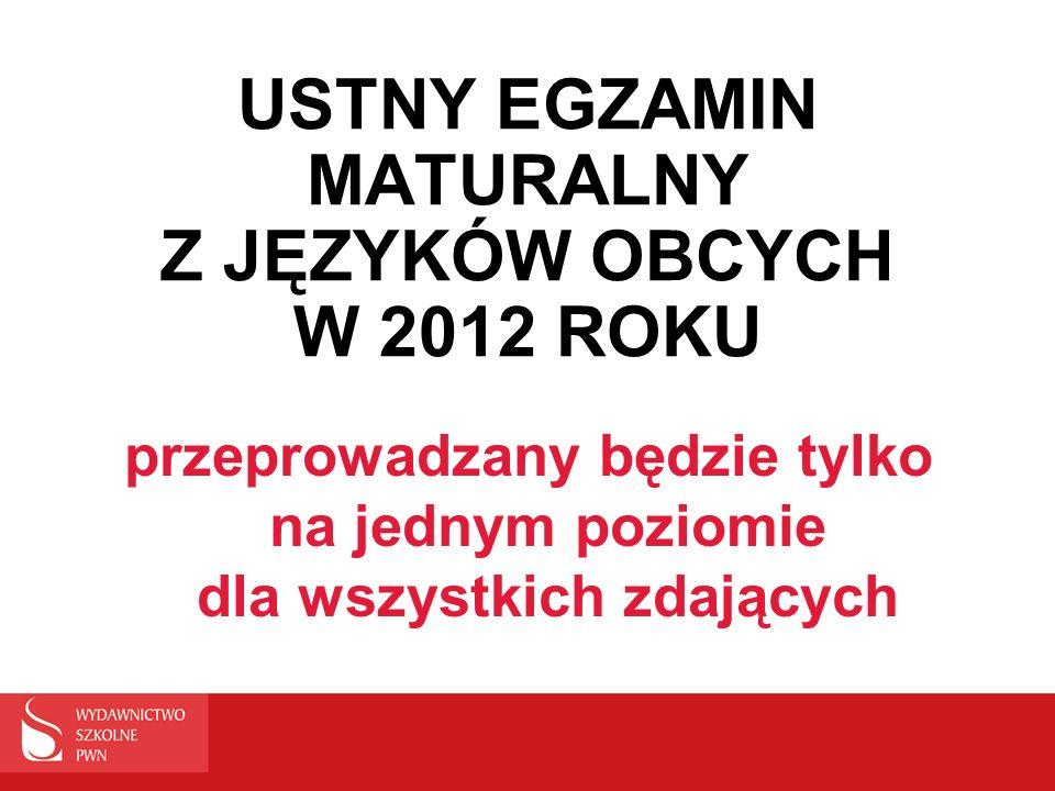 USTNY EGZAMIN MATURALNY Z JĘZYKÓW OBCYCH W 2012 ROKU