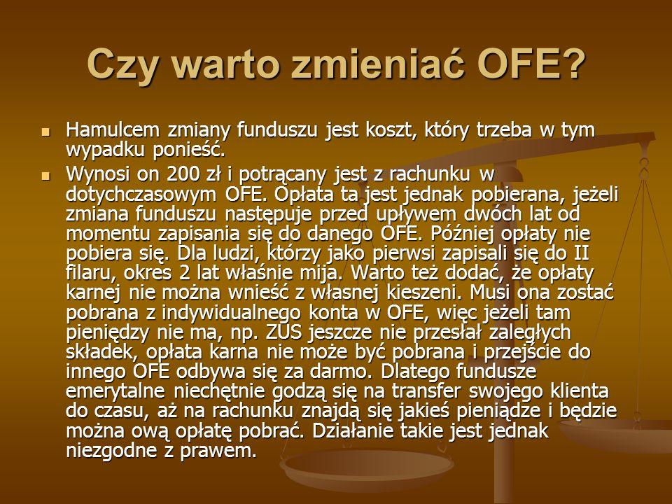Czy warto zmieniać OFE Hamulcem zmiany funduszu jest koszt, który trzeba w tym wypadku ponieść.