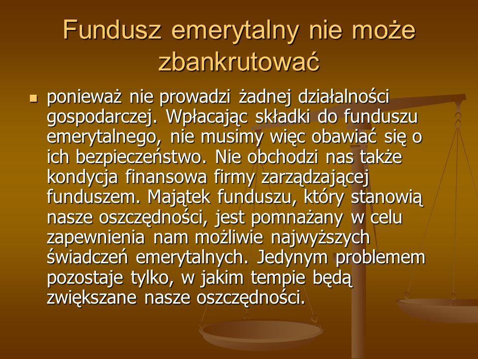 Fundusz emerytalny nie może zbankrutować