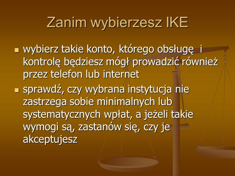 Zanim wybierzesz IKE wybierz takie konto, którego obsługę i kontrolę będziesz mógł prowadzić również przez telefon lub internet.