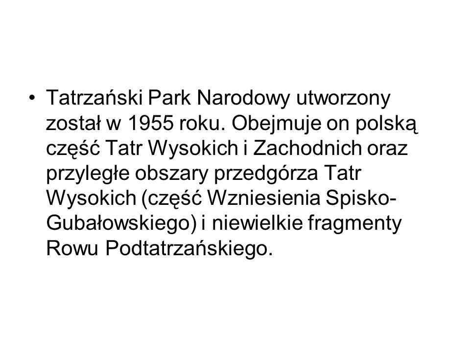 Tatrzański Park Narodowy utworzony został w 1955 roku