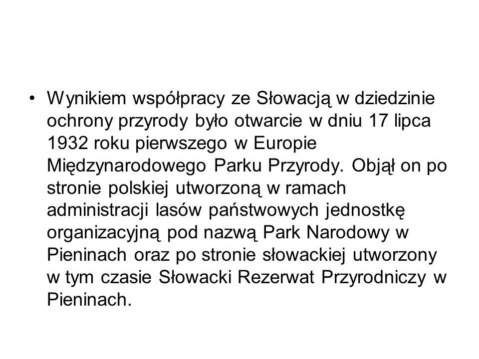 Wynikiem współpracy ze Słowacją w dziedzinie ochrony przyrody było otwarcie w dniu 17 lipca 1932 roku pierwszego w Europie Międzynarodowego Parku Przyrody.