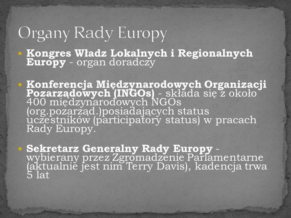 Organy Rady Europy Kongres Władz Lokalnych i Regionalnych Europy - organ doradczy.