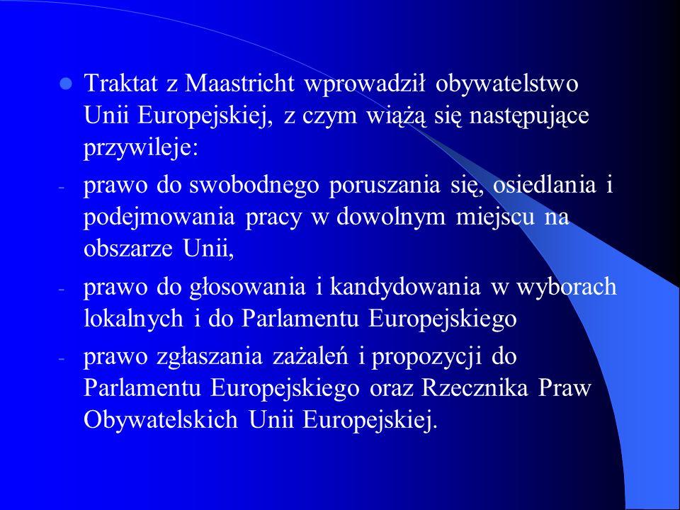 Traktat z Maastricht wprowadził obywatelstwo Unii Europejskiej, z czym wiążą się następujące przywileje: