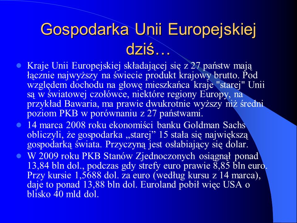 Gospodarka Unii Europejskiej dziś…