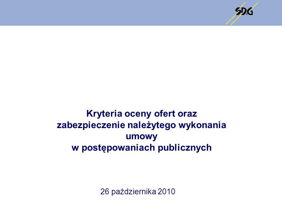 Kryteria oceny ofert oraz zabezpieczenie należytego wykonania umowy w postępowaniach publicznych