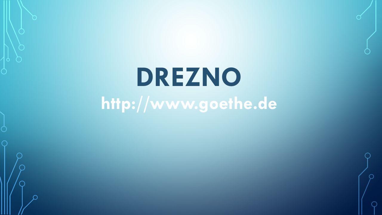 DREZNO http://www.goethe.de