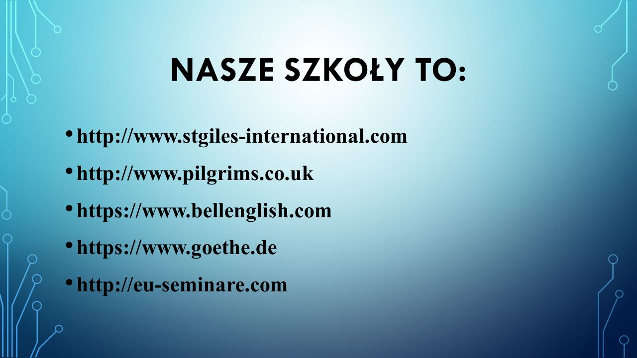 Nasze szkoły to: http://www.stgiles-international.com