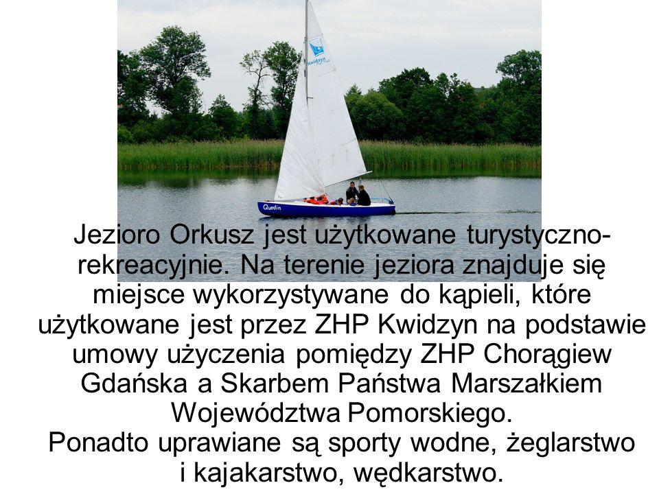 Jezioro Orkusz jest użytkowane turystyczno-rekreacyjnie
