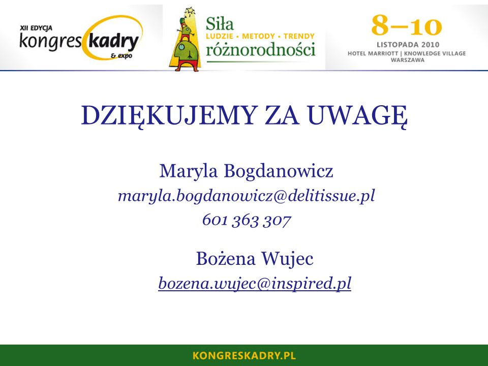 DZIĘKUJEMY ZA UWAGĘ Maryla Bogdanowicz Bożena Wujec