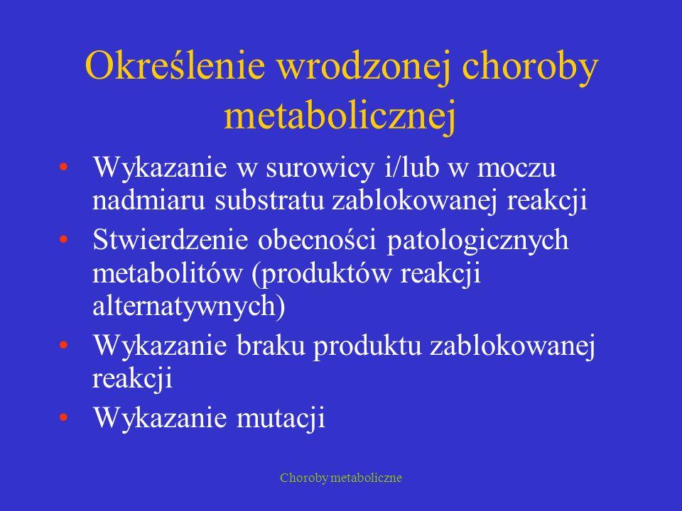 Określenie wrodzonej choroby metabolicznej