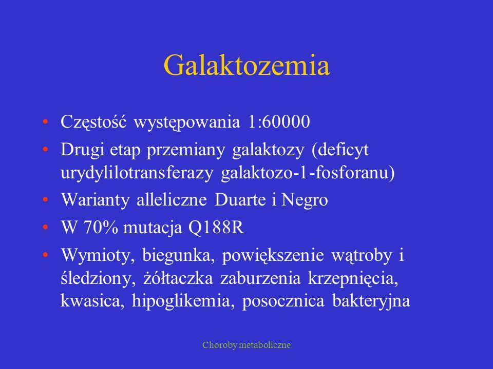 Galaktozemia Częstość występowania 1:60000