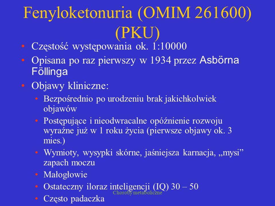 Fenyloketonuria (OMIM 261600) (PKU)