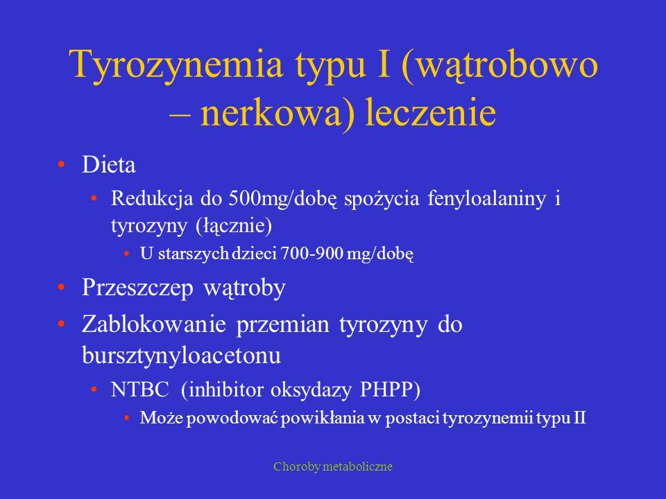 Tyrozynemia typu I (wątrobowo – nerkowa) leczenie