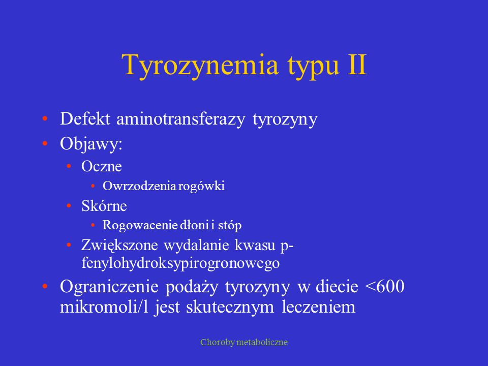 Tyrozynemia typu II Defekt aminotransferazy tyrozyny Objawy:
