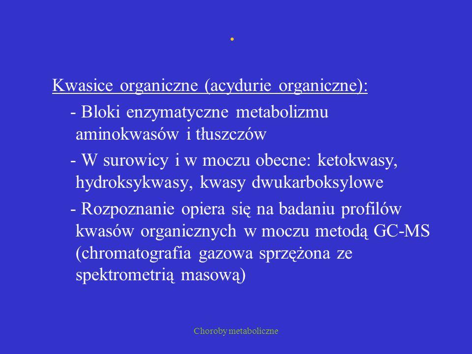 . Kwasice organiczne (acydurie organiczne):