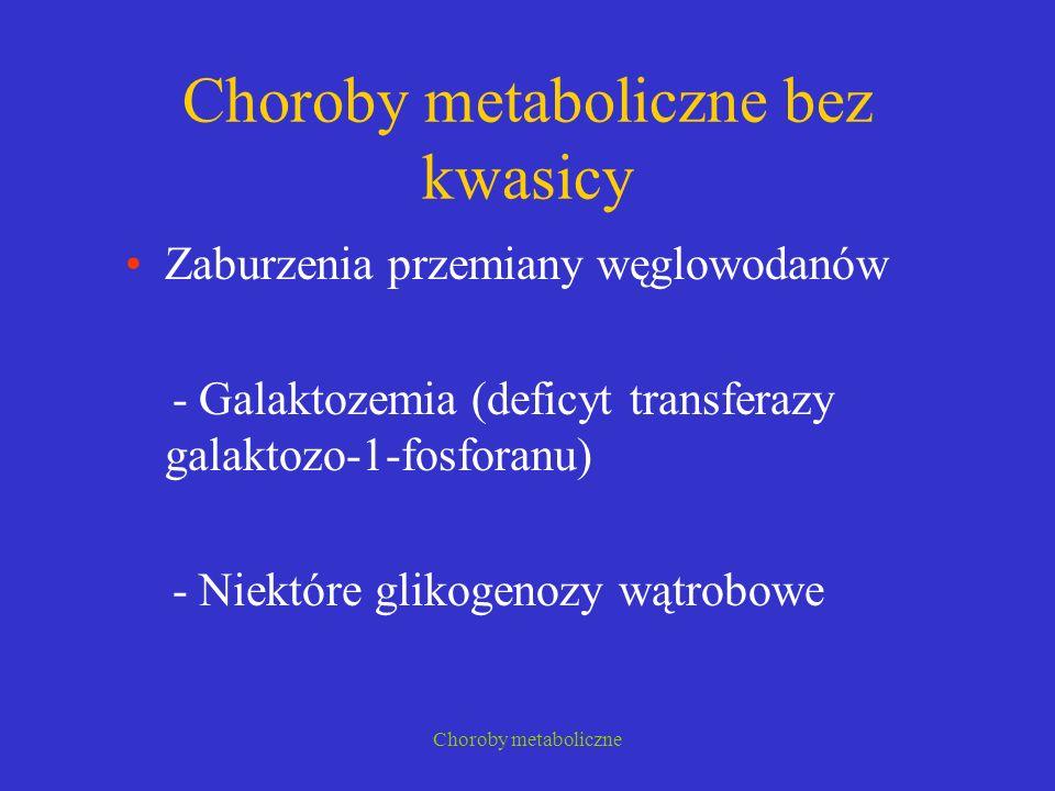 Choroby metaboliczne bez kwasicy