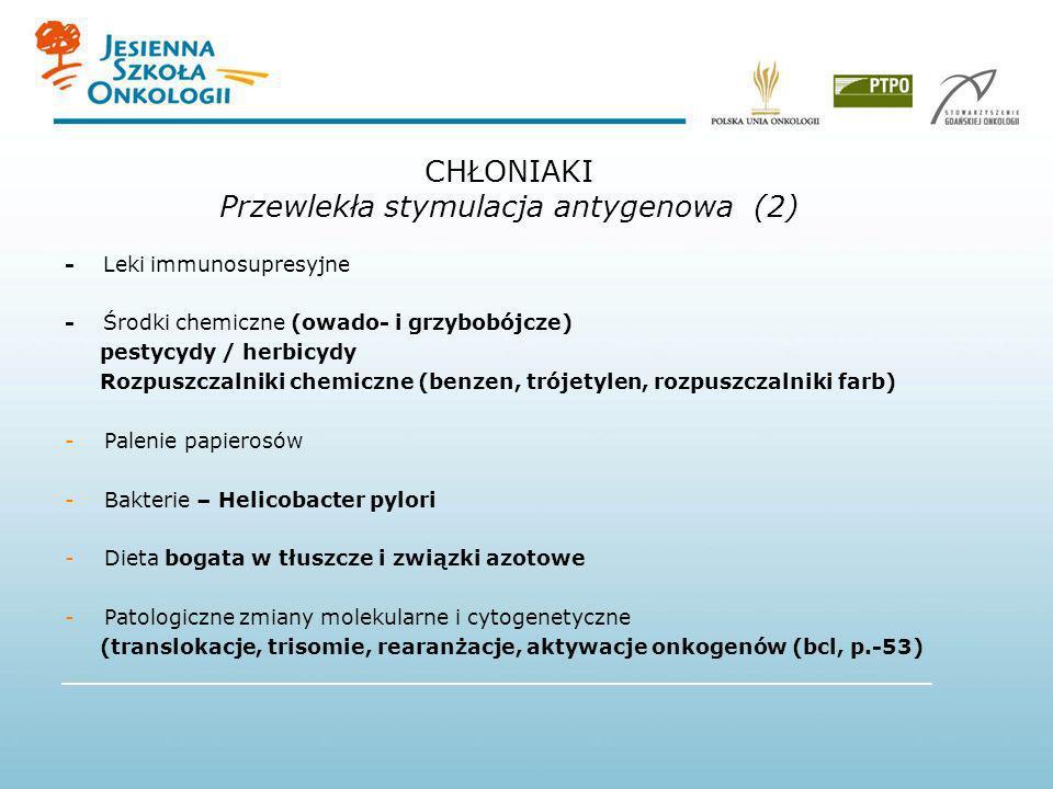 CHŁONIAKI Przewlekła stymulacja antygenowa (2)