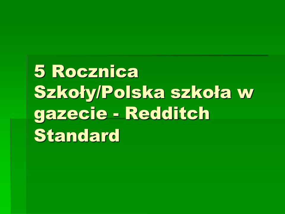 5 Rocznica Szkoły/Polska szkoła w gazecie - Redditch Standard