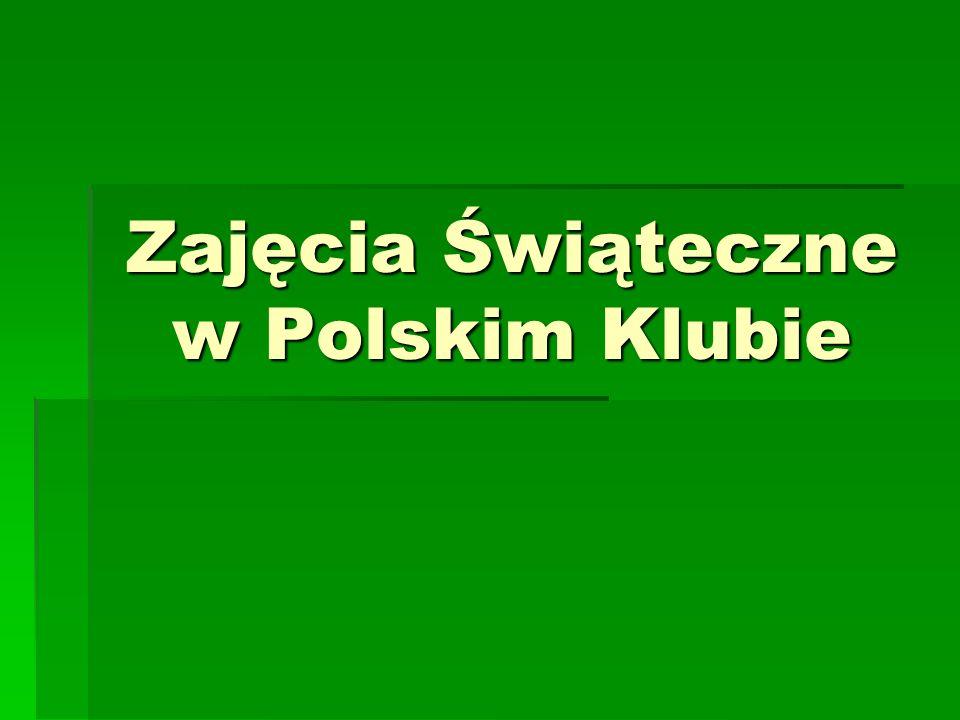 Zajęcia Świąteczne w Polskim Klubie