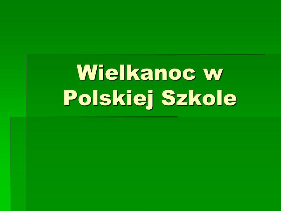Wielkanoc w Polskiej Szkole