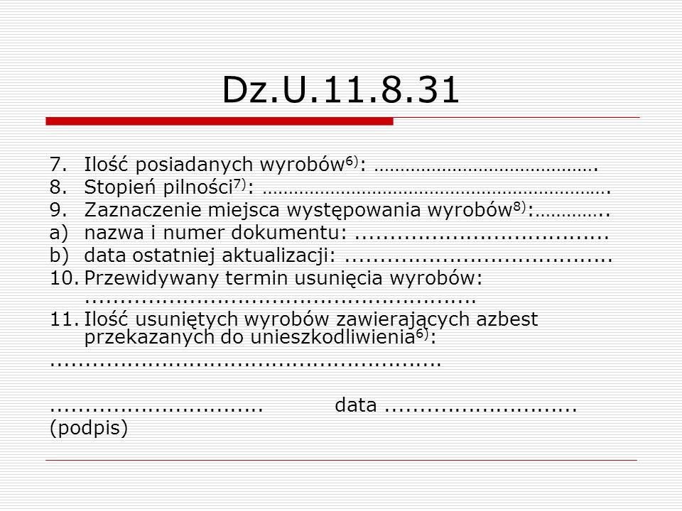 Dz.U.11.8.31 7. Ilość posiadanych wyrobów6): …………………………………….