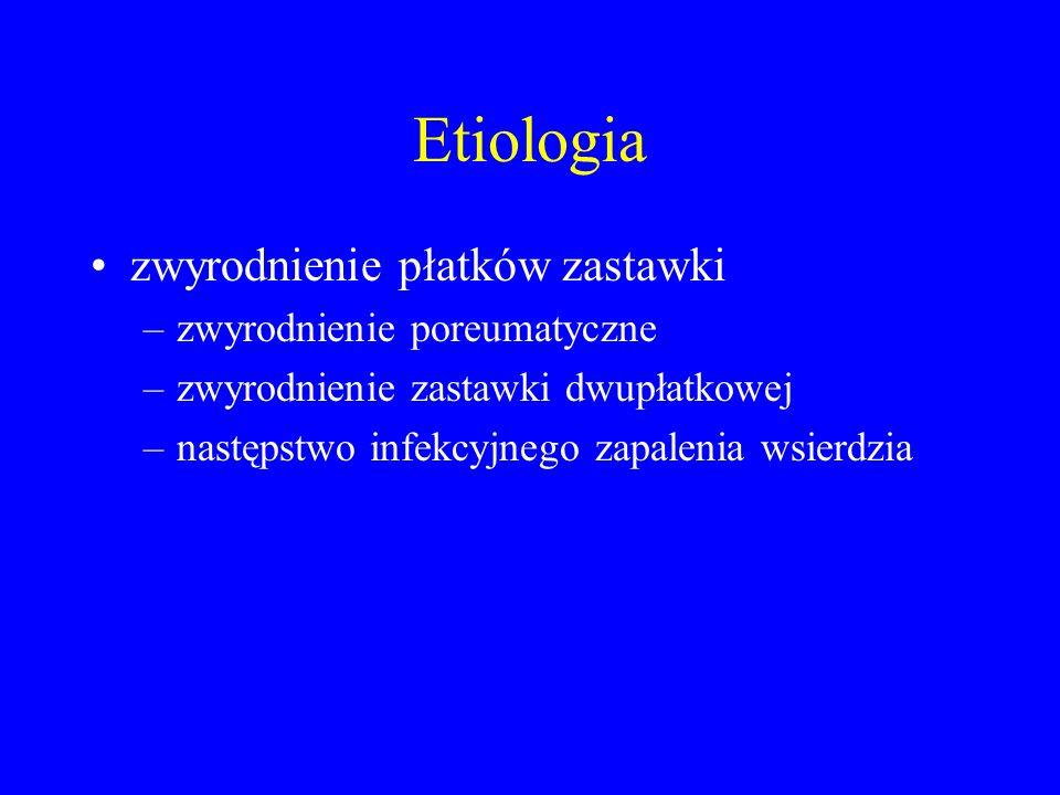 Etiologia zwyrodnienie płatków zastawki zwyrodnienie poreumatyczne