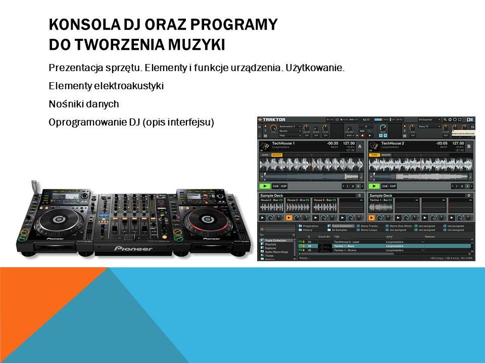 Konsola DJ oraz programy do tworzenia muzyki
