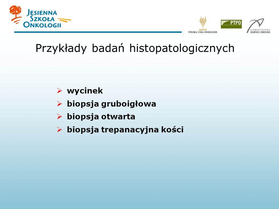 Przykłady badań histopatologicznych