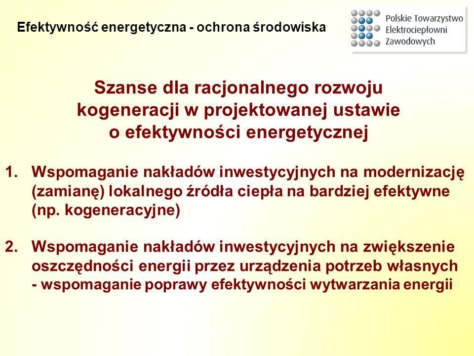 Szanse dla racjonalnego rozwoju kogeneracji w projektowanej ustawie