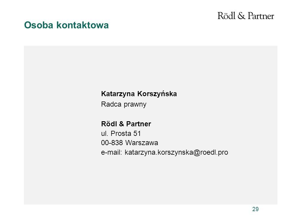 Osoba kontaktowa Katarzyna Korszyńska Radca prawny Rödl & Partner