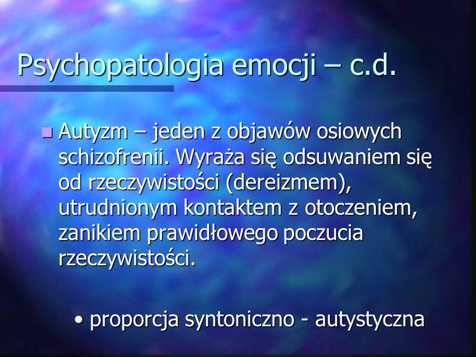 Psychopatologia emocji – c.d.