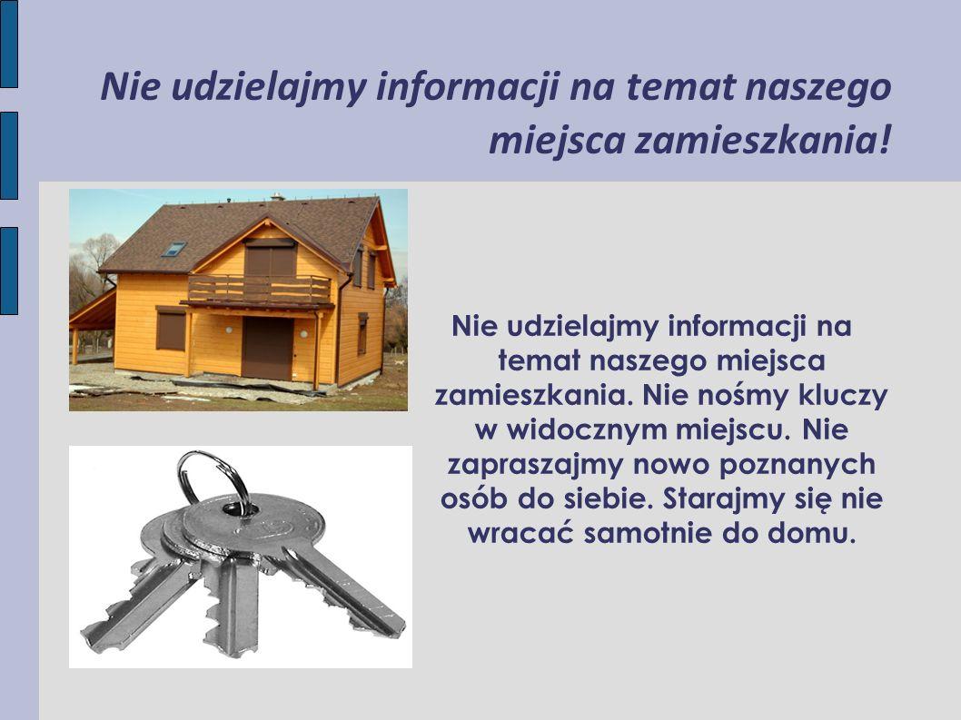 Nie udzielajmy informacji na temat naszego miejsca zamieszkania!