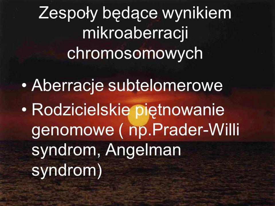 Zespoły będące wynikiem mikroaberracji chromosomowych