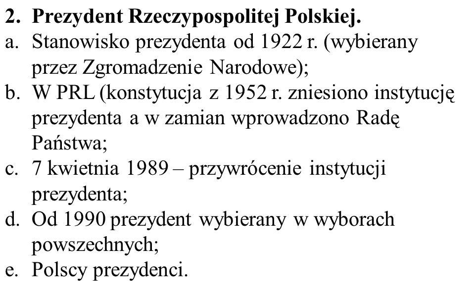 Prezydent Rzeczypospolitej Polskiej.
